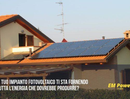 Il tuo impianto fotovoltaico ti sta fornendo tutta l'energia che dovrebbe produrre?